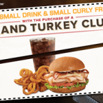 Arby's- Get a Free Small Drink and Curly Fries w/ Purchase of Grand Turkey Club Printable Coupon (8/7-8/13)