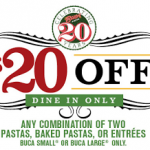 $20 Off Any 2 Pastas, Baked Pastas, or Entrees at Buca Di Beppo Printable Coupon