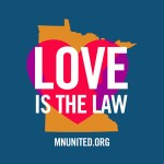 "Minnesotans United- Get a FREE ""Love is the Law' Bumper Sticker"