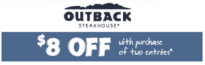Outback Steakhouse- Get $8 off Two Entrees w/ Printable Coupon (Exp. 9/5)