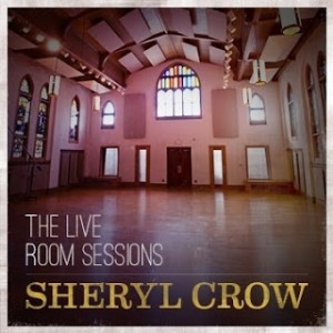 FREE Sheryl Crow The Live Room Sessions + Easy (Single) MP3 Download