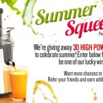 Summer Squeeze Sweepstakes (Win a High Powered Juicer!)