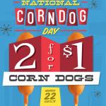 Wienerschnitzel: Corn Dogs 2 for $1 on March 22nd
