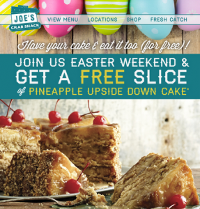 Joe's Crab Shack Coupon: Get a Free Slice of Cake w/ Entree (4/18-4/20 Only)