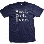 """""""Best Dad Ever"""" T-Shirt for Father's Day Just $8 Shipped"""