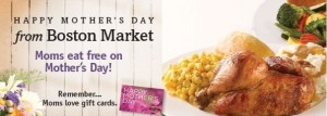 Boston Market: Moms Eat Free on Mother's Day! (BOGO)