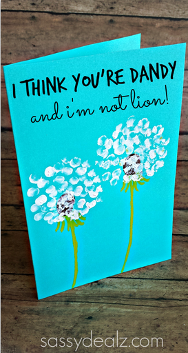 http://www.sassydealz.com/wp-content/uploads/2014/05/dandelion-card-idea-i-think-youre-dandy.png