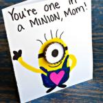 """You're One in a Minion"" Card Idea"